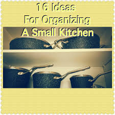 Organizing A Small Kitchen Sixteen Ideas For Organizing A Small Kitchen Life In The Woods