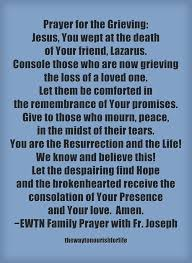 Lost Loved Ones To Cancer Ewtn Family Prayer For Those Grieving The Loss Of A Loved One