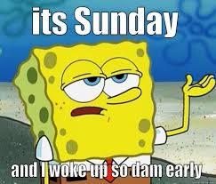 Sunday Morning Memes - its sunday morning quickmeme