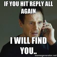 Reply All Meme - email when someone hits reply all to the entire company