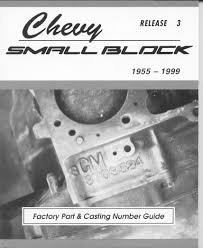 chevy small block factory part u0026 casting number guide 1955 1999