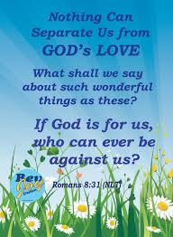 Quotes On The Love Of God by Romans 8 31 Nlt U2013 Nothing Can Separate Us From God U0027s Love What