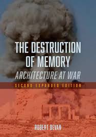 the destruction of memory architecture at war second expanded