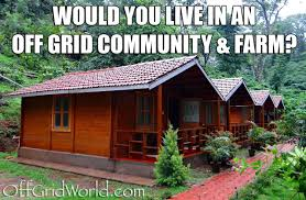 would you live in an off grid community prepping ideas