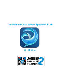 the ultimate cisco jabber specialist 2 lab guide novideo 1