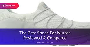 Comfort Shoes For Standing Long Hours The Best Shoes For Nurses Fully Reviewed In 2017 Runnerclick