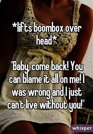 Baby Come Back Meme - lifts boombox over head baby come back you can blame it all on