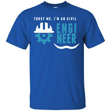 trust me i u0027m a civil engineer ltd ed humor