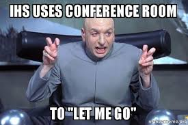 Conference Room Meme - ihs uses conference room to let me go dr evil austin powers