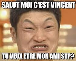 Vincent Meme - salut moi c est vincent impossibru guy original meme on memegen