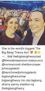 Big Bang Theory Meme - she is the world s biggest the big bang theory fan tbbt