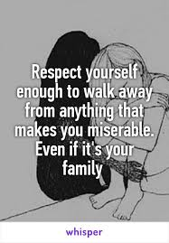 respect yourself enough to walk away from anything that makes you