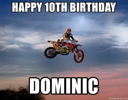 Dirt Bike Memes - happy 10th birthday dominic dirt bike whip meme generator