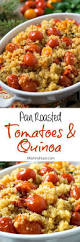 pan roasted tomatoes with quinoa a family feast
