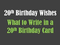 20th birthday wishes to write in a card 20th birthday birthday
