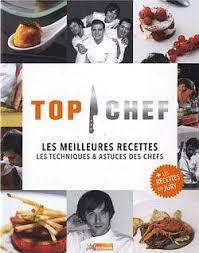 m6 cuisine astuce de chef livre top chef les meilleures recettes les techniques et