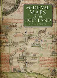 Map Of Medieval Europe Medieval Maps Of The Holy Land P D A Harvey 9780712358248