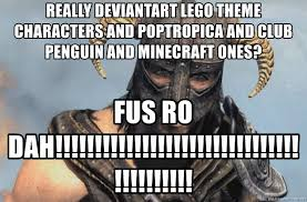 Fus Ro Dah Meme - really deviantart lego theme characters and poptropica and club