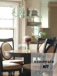how to renovate and not go into debt simply swider