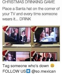 Meme Drinking Game - 25 best memes about christmas drinking game christmas drinking