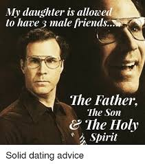 Dating My Daughter Meme - my daughter is alloweed to have s male friends the father the son