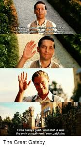 Gatsby Meme - theyre a rotten crowd youire worth he whole damn bunch put together