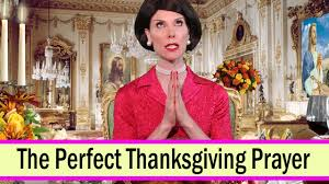 perfect thanksgiving the perfect thanksgiving prayer youtube