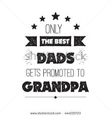 the best dads get promoted to vector quote only best dads get stock vector 444220723