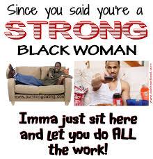 Black Woman Meme - memes about black women surviving dating