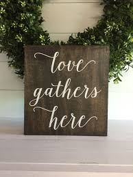 Wood Signs Home Decor Love Gathers Here Love Gathers Here Sign Love Gathers