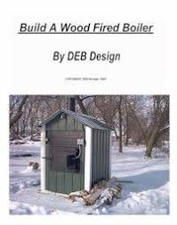 Free Homemade Outdoor Wood Boiler Plans by 27 Best Wood Boiler Images On Pinterest Wood Stoves Wood