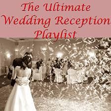 wedding reception playlist the ultimate wedding reception playlist various