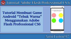 membuat aplikasi android sederhana dengan flash membuat game android tebak warna menggunakan adobe flash