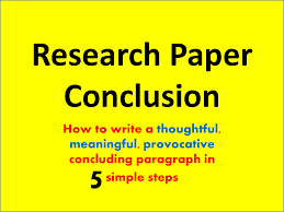 how to write a reasearch paper how do you write a research paper conclusion mechanics essay how do you write a research paper conclusion ivy league essays