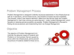 Service Desk Management Process Information Services Griffith University Problem Management