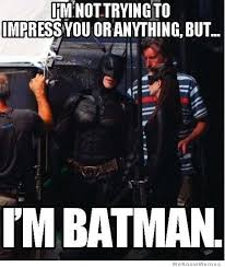 Im Batman Meme - 17 hilarious im batman memes images and photos greetyhunt