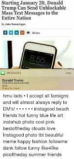 Mass Text Meme - starting january 20 donald trump can send unblockable mass text