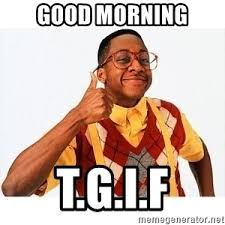 Tgif Meme - good morning t g i f steve urkel thumbsup meme generator