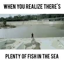Fish In The Sea Meme - there s plenty more fish in the sea meme the best fish of 2018