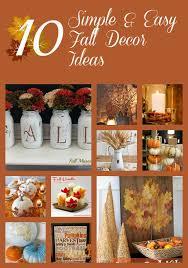 Homemade Fall Decor - 10 simple u0026 easy fall decor ideas you u0027ll love new house new home