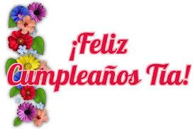 imagenes que digan feliz cumpleaños tia ana frases de feliz cumpleaños tía felicitaciones para mi tía querida