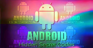 android secrets best secret android codes for your android phone
