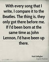 Beatles Quotes Love noel gallagher quotes quotehd