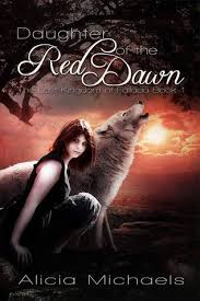 Red Awn Daughter Of The Red Dawn By Alicia Michaels