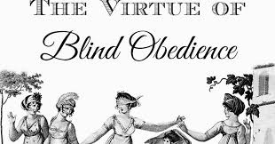 Blind Obedience To Authority Catholic All Year The Virtue Of Blind Obedience Yes That U0027s