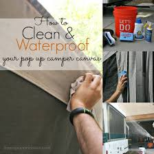 Best Way To Clean Rv Awning Cleaning U0026 Waterproofing Pop Up Camper Canvas The Pop Up Princess