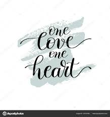 one love one heart handwritten lettering quote about love to val