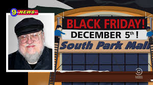 south park black friday guys bad news george r r martin pushed black friday to next
