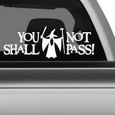 gandalf shall not pass car decal the decal guru