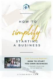 How To Simplify Your Home how to simplify starting a business